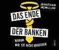 Das Ende der Banken - Jonathan McMillan, Armand Presser