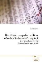Die Umsetzung der section 404 des Sarbanes-Oxley Act - Marius Henkel