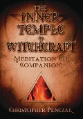 The Inner Temple of Witchcraft Meditation CD Companion: Meditation CD Companion - Christopher Penczak