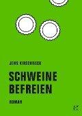 Schweine befreien - Jens Kirschneck