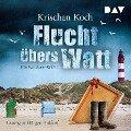 Flucht ¿bers Watt. Ein Nordsee-Krimi - Krischan Koch
