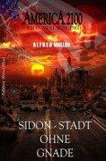 AMERICA 2100 Band 2 von 3 Sidon - Stadt ohne Gnade - Alfred Wallon