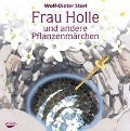 Frau Holle und andere Pflanzenmärchen. Audio CD - Wolf-Dieter Storl