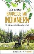 Barbecue mit Indianern - Julia Behringer