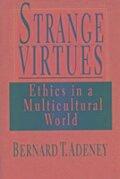 Strange Virtues - Bernard T. Adeney