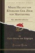 Marie Helene von Kügelgen Geb. Zöge von Manteuffel - Marie Helene von Kügelgen