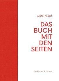 DAS BUCH MIT DEN SEITEN - Anatol Knotek