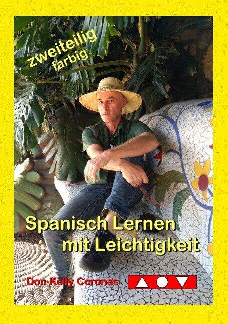 Spanisch Lernen mit Leichtigkeit - Don Kelly Coronas
