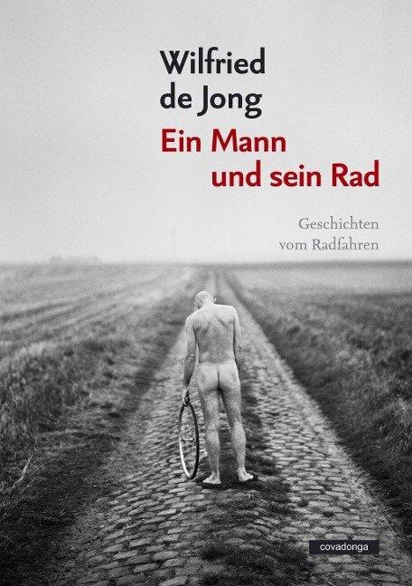 Ein Mann und sein Rad - Wilfried De Jong