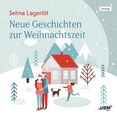 Neue Geschichten zur Weihnachtszeit - Selma Lagerlöf