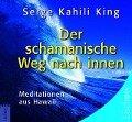 Der schamanische Weg nach Innen - Serge Kahili King