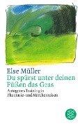 Du spürst unter deinen Füßen das Gras - Else Müller