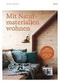 Mit Naturmaterialien wohnen - Marion Hellweg