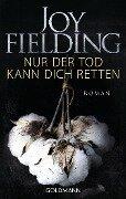 Nur der Tod kann dich retten - Joy Fielding