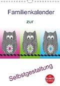 Familienkalender zur Selbstgestaltung (Wandkalender 2018 DIN A4 hoch) - k. A. Youlia