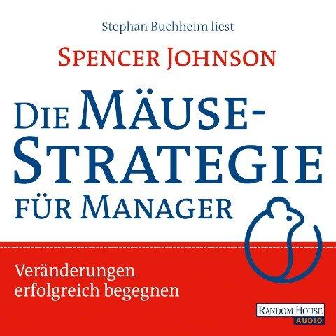 Die Mäusestrategie für Manager - Spencer Johnson