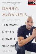 "Ten Ways Not to Commit Suicide - Darryl ""Dmc"" Mcdaniels, Darrell Dawsey"