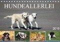 Hundeallerlei (Tischkalender 2018 DIN A5 quer) - k. A. SchnelleWelten