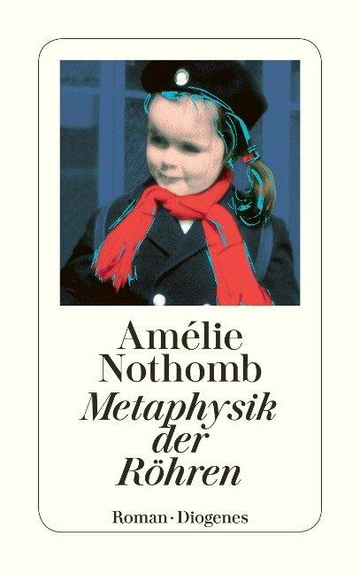 Metaphysik der Röhren - Amélie Nothomb