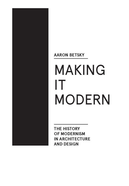 Making it Modern - Aaron Betsky