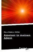 Ameisen in meinen Adern - Klaus Rüdiger Müller