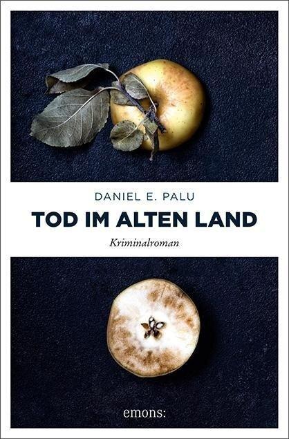 Tod im Alten Land - Daniel E. Palu
