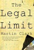 The Legal Limit - Martin Clark