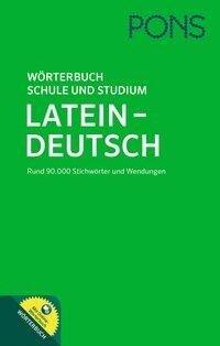 PONS Wörterbuch Schule und Studium Latein-Deutsch -