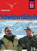 Reise Know-How Kauderwelsch Schwiizertüütsch - das Deutsch der Eidgenossen - Isabelle Imhof