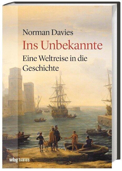 Ins Unbekannte - Norman Davies
