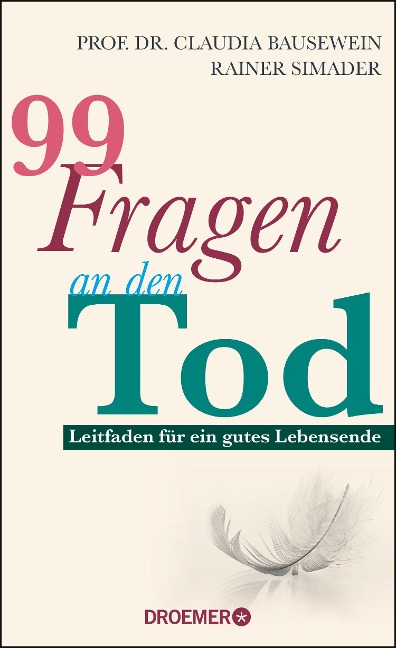 99 Fragen an den Tod - Claudia Bausewein, Rainer Simader