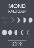 Mondkalender 2019 - Ein Terminkalender und Planer mit den neuen Mondphasen für 2019 - Praktischer Kalender für Unterwegs - Andreas Baum