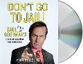 Don't Go to Jail!: Saul Goodman's Guide to Keeping the Cuffs Off - Saul Goodman, Steve Huff