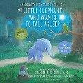 The Little Elephant Who Wants to Fall Asleep - Carl-Johan Forssén Ehrlin