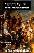 TIMETRAVEL - Reisen mit der Zeitkugel #32: Ein Toter reitet in den Krieg - Horst Weymar Hübner
