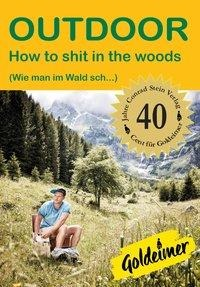 How to shit in the woods - Ulrike Katrin Peters, Karsten-Thilo Raab