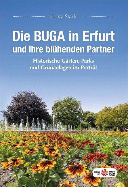Die BUGA in Erfurt und ihre blühenden Partner - Heinz Stade
