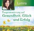 Programmierung auf Erfolg, Gesundheit, Glück, Jugend - Lumira