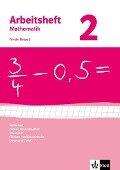 Arbeitsheft Mathematik 2. Für 6. Klasse. Neubearbeitung. Arbeitsheft mit Lösungsheft. Teilbarkeit, Brüche, Dezimalzahlen, Geometrie, Flächen- und Rauminhalte, Daten und Zufall -