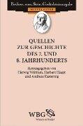 Quellen zur Geschichte des 7. und 8. Jahrhunderts -