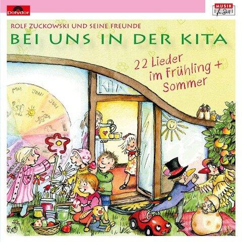 Bei uns in der Kita - 22 Lieder Frühling & Sommer - Rolf Zuckowski