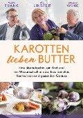 Karotten lieben Butter - Gunter Frank, Léa Linster, Michael Wink