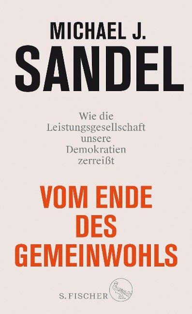 Vom Ende des Gemeinwohls - Michael J. Sandel