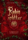 Rubinsplitter - Julia Dessalles