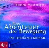 Das Abenteuer der Bewegung. 4 CDs - Beatriz Walterspiel