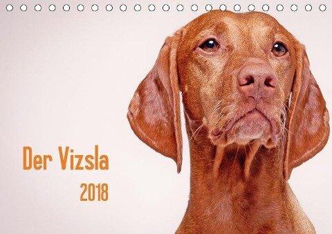 Der Vizsla 2018 (Tischkalender 2018 DIN A5 quer) Dieser erfolgreiche Kalender wurde dieses Jahr mit gleichen Bildern und aktualisiertem Kalendarium wiederveröffentlicht. - Susanne Stark