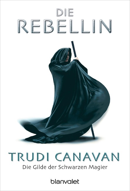 Die Gilde der Schwarzen Magier - Die Rebellin - Trudi Canavan