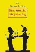 Böse Sprüche für jeden Tag - Dietmar Bittrich