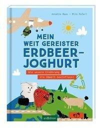 Mein weit gereister Erdbeerjoghurt - Annette Maas