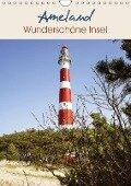 Ameland Wunderschöne Insel (Wandkalender 2018 DIN A4 hoch) - Gregor Herzog